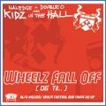Kidz In The Hall, Wheelz Fall Off (06 Til)