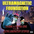 Ultramagnetic Foundation, Ultra Laboratory Stories
