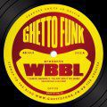Ghetto Funk Presents WBBL, WBBL EP
