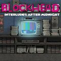 Blockhead, Interludes After Midnight
