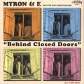Myron & E With The Soul Investigators, Behind Closed Doors
