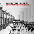Gone Beyond & Mumbles, Notes From The Underground