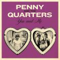Penny & The Quarters, You and Me