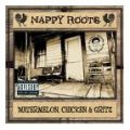Nappy Roots, Watermelon, Chicken & Gritz