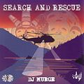 DJ Murge, Search and Rescue