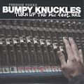 Bumpy Knuckles, Turn up the Mic