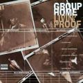 Group Home, Livin' Proof